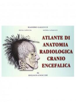 Atlante di Anatomia Radiologica Cranio Encefalica