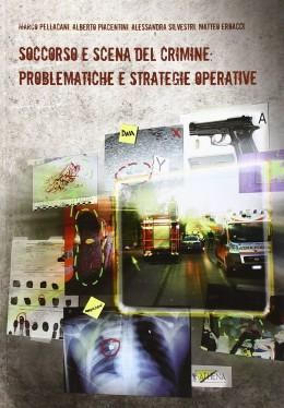 SOCCORSO E SCENA DEL CRIMINE: PROBLEMATICHE E STRATEGIE OPERATIVE