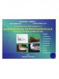 DIAGNOSTICA PER IMMAGINI – RADIOLOGIA CONVENZIONALE – TAVOLE TEORICO-PRATICHE