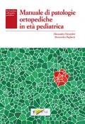MANUALE DI PATOLOGIE ORTOPEDICHE IN ETA' PEDIATRICA