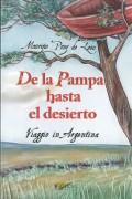 DE LA PAMPA HASTA EL DESIERTO - Viaggio in Argentina